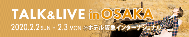 TALK&LIVE in Osaka